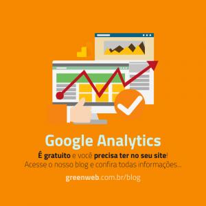 Google Analytics, você precisa ter no seu site
